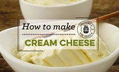 How to Make Cream Cheese | Cheesemaking Expert Advice | Cultures for Health