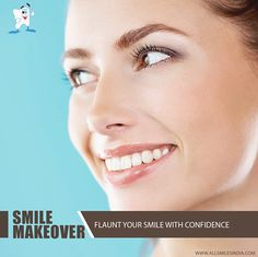 Smile makeover Flaunt your smile with confidence. Meet our experts and get a perfect smile that you always desired. #SmileMakeover #Smile #CosmeticDentistry