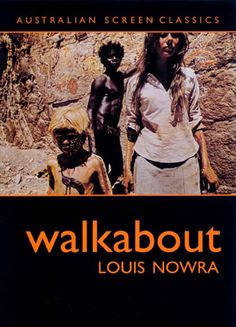 "Walkabout (1971)  ""The contrast between modern, urban civilization and life in the natural world lies at the heart of Nicolas Roeg's visually dazzling drama Walkabout."""