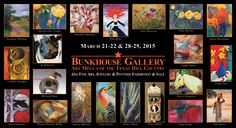 You are Invited to THE BUNKHOUSE GALLERY ART MECCA OF THE TEXAS HILL COUNTRY Our 23rd FINE ART, JEWELRY & POTTERY EXHIBITION & SALE Saturday and Sunday, March 21 -22 and Saturday and Sunday, March 28-29, 2015 From 11 am to 6 pm  ARTIST'S RECEPTION 2pm – 6 pm  Saturday, March 21st