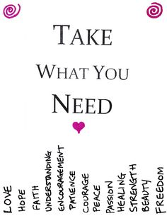 Printable version of Take What You Need. Print then cut lines to tear off the words people can pick from.