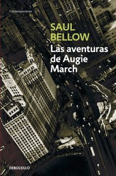 Las aventuras de Augie March, Saul Bellow