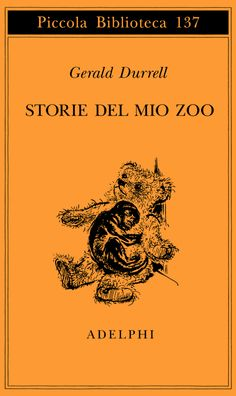 Storie del mio zoo - Gerald Durrell - Adelphi Edizioni