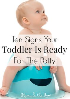 Ten signs your toddler is ready for the potty, from a mother of four potty trained boys! Know when to start potty training - not too soon or too late! These guidelines will help you!