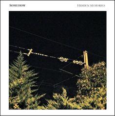 Somehow: Hidden Memories - cover artwork