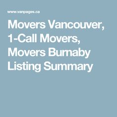 Movers Vancouver, 1-Call Movers, Movers Burnaby Listing Summary