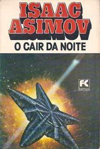 O cair da noite - Isaac Asimov - Hemus