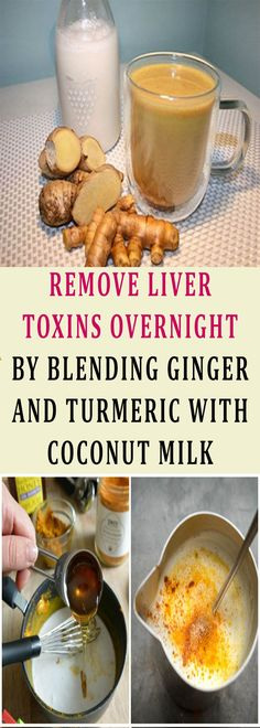 REMOVE LIVER TOXINS OVERNIGHT BY BLENDING GINGER AND TURMERIC WITH COCONUT MILK #health #milk #diy #beauty #fitness