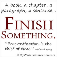 """""""Procrastination is the thief of time."""" ~Edward Young  http://mywritersconnection.com"""