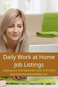 Check out Toay's New Work at Home Job Leads Posted - Dream Home Based Work