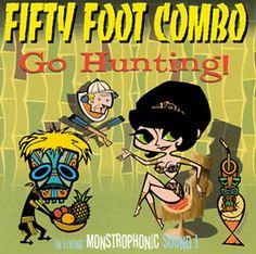Fifty Foot Combo (Bélgica).Musick Rec., reedición en CD para los USA con dos temas Live xtras  Art: Matto Le D.
