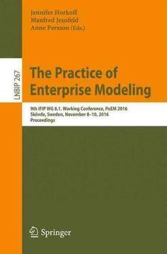 The Practice of Enterprise Modeling: 9th Ifip Wg 8.1 Working Conference, Poem 2016, Skovde, Sweden, November 8-10...