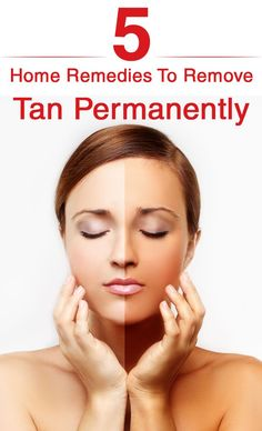 Top 25 Home Remedies To Remove Tan Permanently