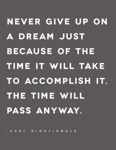 And you may as well do something useful with your time...keep Dreaming!