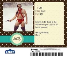 Buck, for making his dad use this gift card at a hardware store.