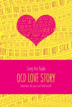 OCD Love Story by Corey Ann Haydu - In an instant, Bea felt almost normal with Beck, and as if she could fall in love again, but things change when the psychotherapist who has been helping her deal with past romantic relationships puts her in a group with Beck--a group for teens with obsessive-compulsive disorder.