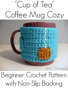 """""""Cup of Tea"""" Coffee Mug Cozy Crochet Pattern (with non-slip backing!) - a great holiday gift idea for the tea or coffee lover in your life!"""