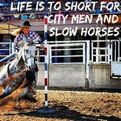 I agree with the city men part but a horse is a horse and slow or fast I love em :)