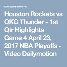 Houston Rockets vs OKC Thunder - 1st Qtr Highlights  Game 4  April 23, 2017  NBA Playoffs - Video Dailymotion