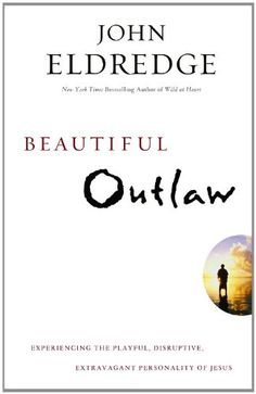 Beautiful Outlaw: Experiencing the Playful, Disruptive, Extravagant Personality of Jesus by John Eldredge,http://www.amazon.com/dp/1455525707/ref=cm_sw_r_pi_dp_i4iosb0V9BRQA8Z1