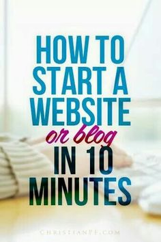 How to start a website or blog in 10 minutes