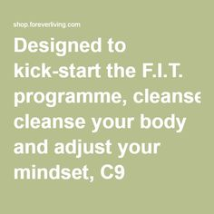Designed to kick-start the F.I.T. programme, cleanse your body and adjust your mindset, C9 provides the perfect starting point for transforming your diet and fitness habits