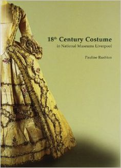 18th Century Costume in the National Museums and Galleries of Merseyside: Pauline Rushton: 9781902700014: Amazon.com: Books