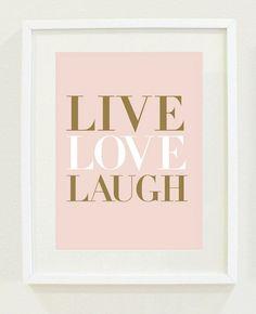 "Print Inspirational: 8 ""X Live Love Laugh (soft blush, gold tone, & white) Office wall decor Love Laugh Quotes, Live Laugh Love, Live Love, Pantone 2016, Pantone Color, Blush Bedroom Decor, Rose Quartz Serenity, Gold Nursery, Big Girl Rooms"