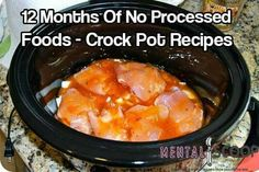 12 months of no processed foods crock poy receipes