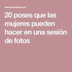 20 poses que las mujeres pueden hacer en una sesión de fotos