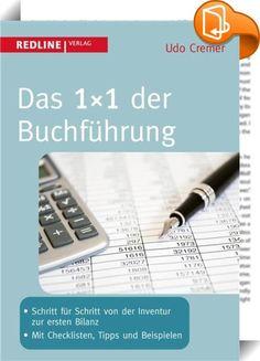Das 1x1 der Buchführung : Buchführung ist Pflicht. Mit diesem Buch lernen (Klein-)Unternehmer, ihre komplette Jahresbuchführung ohne fremde Hilfe zu erledigen. Wie werden Geschäftsvorfälle erfasst, und wie wird das Sammelsurium an Zetteln und Zahlen so geordnet, dass das Ergebnis den gesetzlichen Anforderungen genügt? Ob Erfolgs- und Bestandskonten, Inventur oder Bilanzierung: Finanz- und Steuerexperte Udo Cremer lehrt: mehr Buchführung ist Pflicht. Mit diesem Buch lernen (Klein-)U...