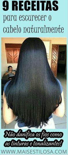 Como Escurecer o Cabelo Naturalmente: 9 Receitas Caseiras! #escurecerocabelo #tintura #tintanatural #pintarocabelo #receitacaseira #dicas #dicasdecabelo  #natural #natureba #dicasdebeleza #projetorapunzel #longhair #diy #facavocemesma #beauty #hair #homemade