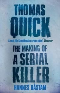 Thomas Quick: The Making of a Serial Killer   We Love This Book