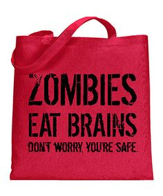 Another great find on #zulily! 'Zombies Eat Brains' Tote Bag #zulilyfinds