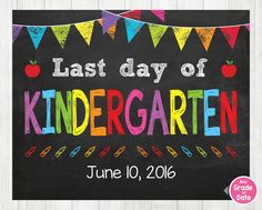Last Day of KINDERGARTEN Sign, Last Day of School Sign, Last Day of School Chalkboard Sign Printable Graduation, ANY SIZE or Grade by ABCSongShop on Etsy