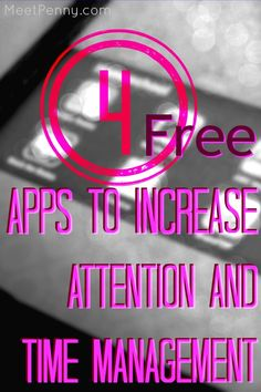 4 free apps for attention and time management - perfect for adults with adhd