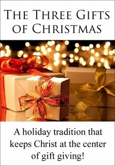 "The Three Gifts of Christmas . . . If you're looking for a way to make ""opening presents"" more Christ-centered? Here is a great idea for a new family tradition . . . giving three gifts that correspond to the gifts that Jesus received from the wisemen, each with significant meaning!"