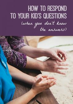 how to respond to your kid's questions