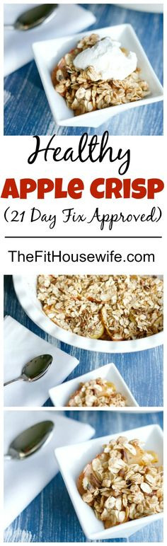 Healthy Apple Crisp. This apple crisp is made with healthy ingredients and is 21 Day Fix approved! The perfect dessert for fall and winter. (Butter Substitute Coconut Oil)