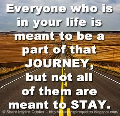 Everyone who is in your life is meant to be a part of that JOURNEY, but not all of them are meant to STAY. The best collection of quotes and sayings for every situation in life. Funny Romantic Quotes, Love Quotes Funny, Motivational Quotes For Life, Daily Quotes, Positive Quotes, Inspirational Quotes, True Quotes About Life, Life Quotes, Journey Quotes