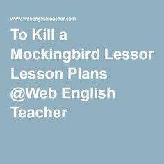 To Kill a Mockingbird Lesson Plans @Web English Teacher