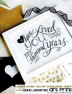 ART PRINT :: I Have Loved You for a Thousand Years @eyecandycreate #handlettering #artprint