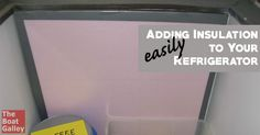 Adding extra insulation to your galley refrigerator can dramatically lessen the power needed. Try these simple and inexpensive ideas for improving your boat refrigerator.