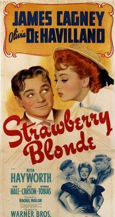 James Cagney, Olivia de Havilland, Rita Hayworth, and Alan Hale in The Strawberry Blonde Old Movie Posters, Classic Movie Posters, Cinema Posters, Movie Poster Art, Classic Movies, Vintage Posters, James Cagney, Old Movies, Vintage Movies