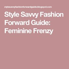40 Best Style Savvy Fashion Forward Images Style Savvy Fashion Forward Style Savvy Fashion Forward