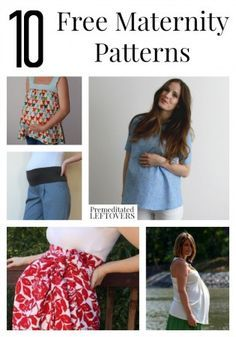 10 Free Maternity Patterns, including maternity maxi dresses, easy maternity clothes, how to turn any pants into maternity pants and DIY maternity Tops.