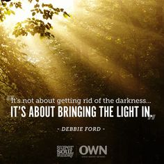 No matter what darkness you're facing, these words from Debbie Ford can help you find your way through. This #SuperSoulSunday, join us in honoring the legacy she's left behind.