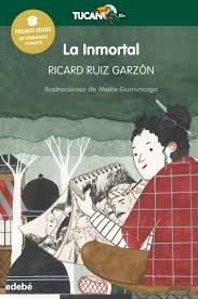 Ruiz Garzón, Ricard. La Inmortal. Edebé, 2017