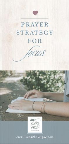 Prayer Strategy for Focus from Live Oak Boutique. www.liveoakboutique.com