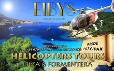 EIBYS L&D: Helicopter Tour. Tour Ibiza-Formentera -Desde -From Contact us and book now! Jets, Villas, Ibiza Formentera, Helicopter Tour, Tours, Discos, Events, Villa